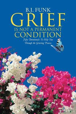 Grief Is Not a Permanent Condition