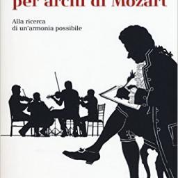 I quartetti di archi di Mozart