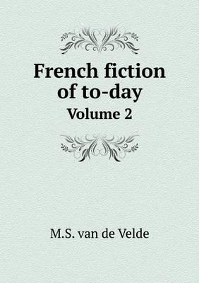 French Fiction of To-Day Volume 2