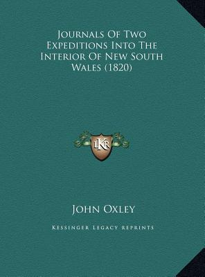 Journals of Two Expeditions Into the Interior of New South Wales (1820)