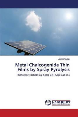 Metal Chalcogenide Thin Films by Spray Pyrolysis