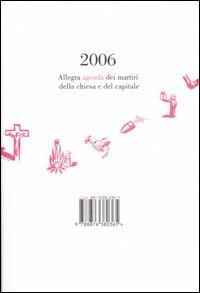 Allegra agenda dei martiri della chiesa e del capitale 2006