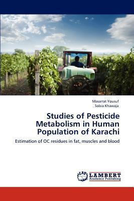 Studies of Pesticide Metabolism in Human Population of Karachi