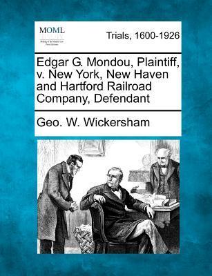 Edgar G. Mondou, Plaintiff, V. New York, New Haven and Hartford Railroad Company, Defendant