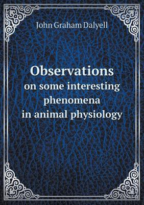 Observations on Some Interesting Phenomena in Animal Physiology