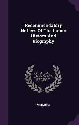 Recommendatory Notices of the Indian History and Biography