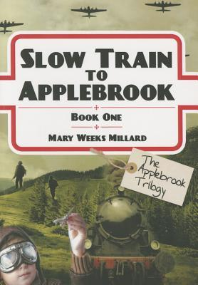 Slow Train to Applebrook - Book 1