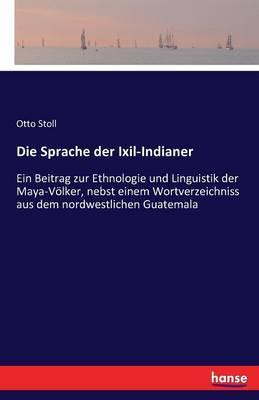 Die Sprache der Ixil-Indianer