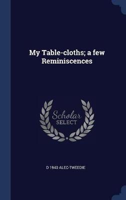 My Table-Cloths; A Few Reminiscences