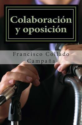 Colaboracion y oposicion /Collaboration and Opposition