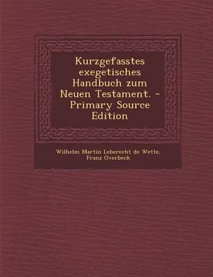 Kurzgefasstes Exegetisches Handbuch Zum Neuen Testament. - Primary Source Edition