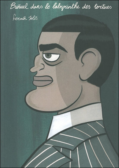 Buñuel dans le labyrinthe des tortues