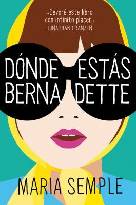 Dónde estás Bernadette / Where'd You Go, Bernardette