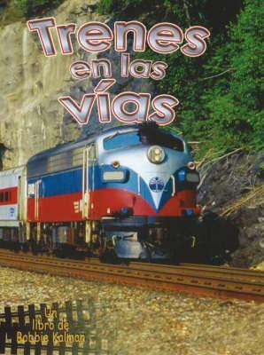 Trenes en las vias / Trains on the Tracks