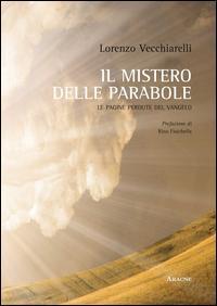 Il mistero delle parabole di Gesù. Le pagine perdute del Vangelo