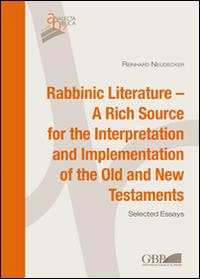 Rabbinic literature. A rich source for the interpretation and implementation of the Old and New Testament. Selected essays