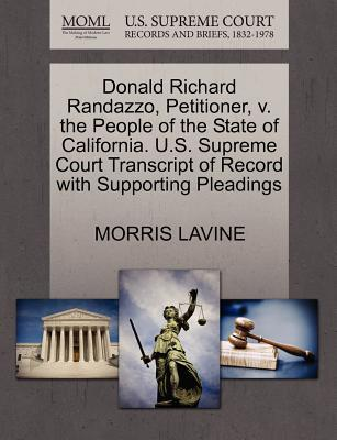 Donald Richard Randazzo, Petitioner, V. the People of the State of California. U.S. Supreme Court Transcript of Record with Supporting Pleadings