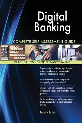 Digital Banking Complete Self-Assessment Guide
