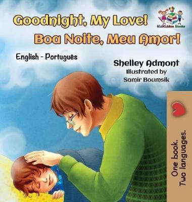 Goodnight, My Love! (English Portuguese Children's Book)