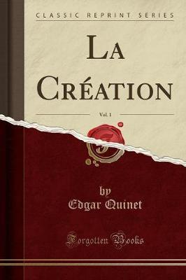 La Création, Vol. 1 (Classic Reprint)