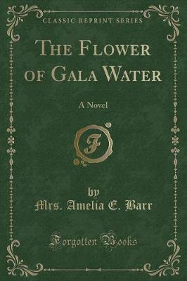The Flower of Gala Water