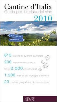 Cantine d'Italia 2010. Guida per il turista del vino