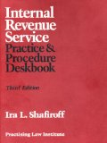 Internal Revenue Service practice and procedure deskbook