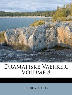 Dramatiske Vaerker, Volume 8