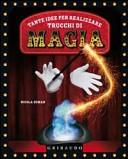 Tante idee per realizzare trucchi di magia. Con gadget