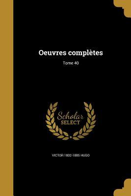 FRE-OEUVRES COMPLETES TOME 40