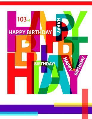 Happy 103rd Birthday
