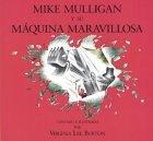 Mike Mulligan y su Maquina Maravillosa