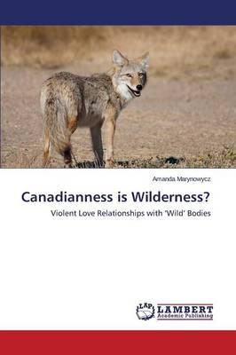 Canadianness is Wilderness?