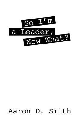 So I'm a Leader, Now What?