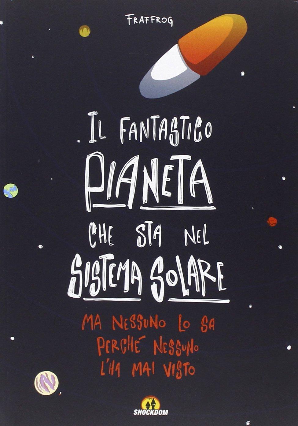 Il fantastico pianeta che sta nel sistema solare