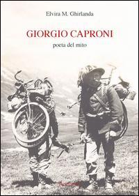 Giorgio Caproni poeta del mito