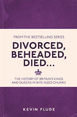Divorced, Beheaded, Died . . .