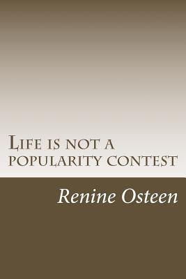 Life Is Not a Popularity Contest