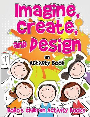 Imagine, Create, and Design an Activity Book