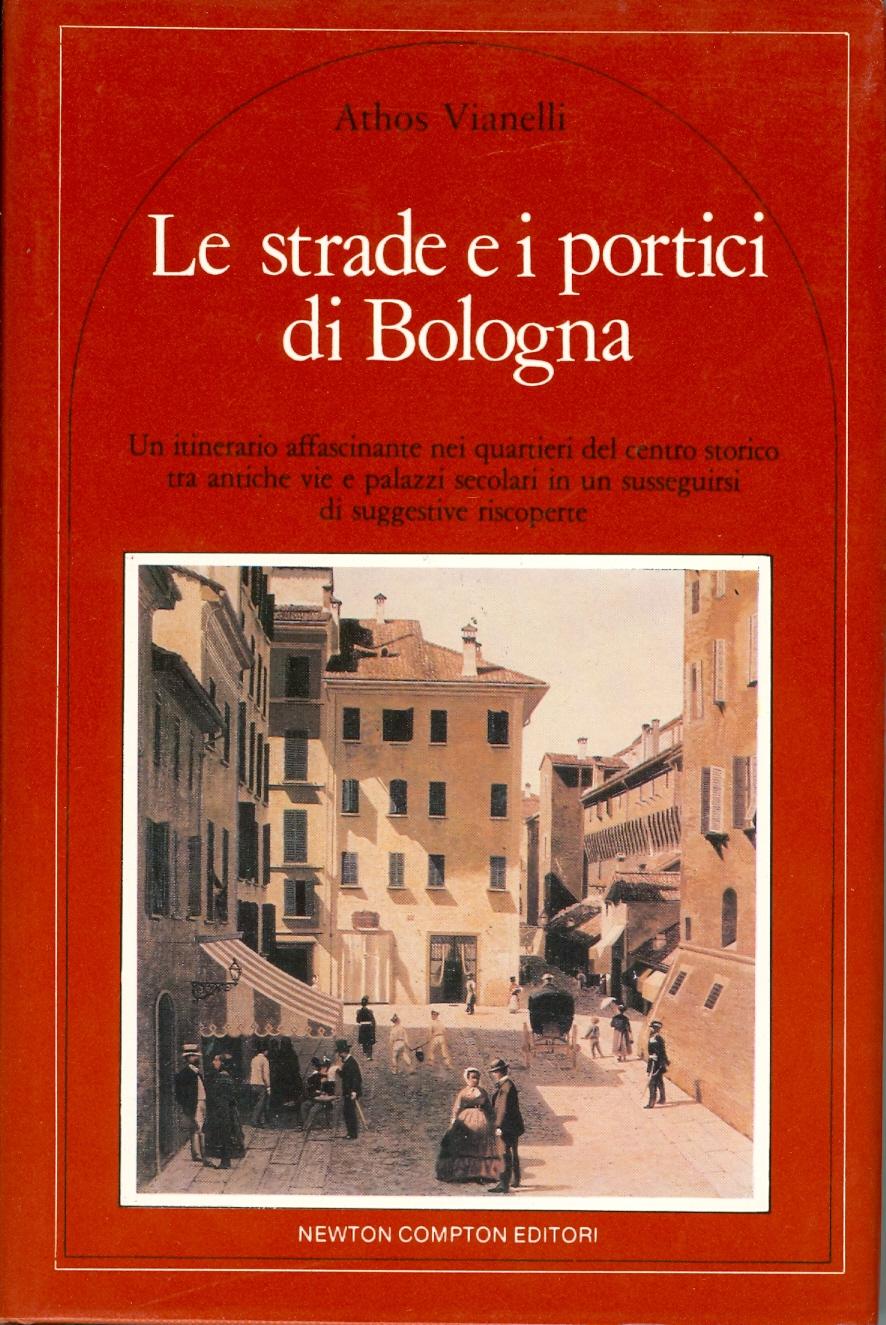 Le strade e i portici di Bologna