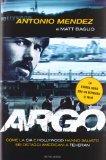 Argo. Come la CIA e Hollywood hanno salvato sei ostaggi americani a Teheran