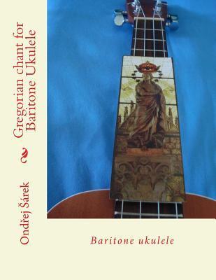 Gregorian Chant for Baritone Ukulele