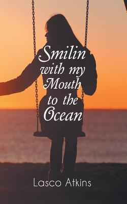 Smilin with my Mouth to the Ocean