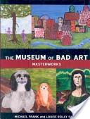 The Museum of Bad Ar...