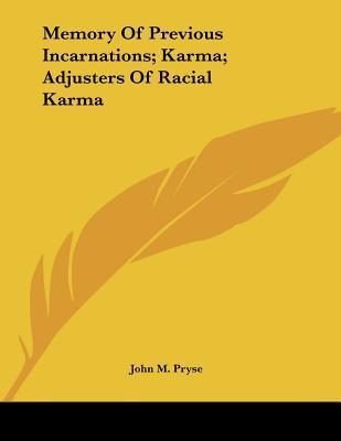 Memory of Previous Incarnations; Karma; Adjusters of Racial Karma