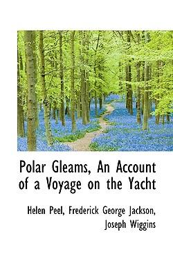 Polar Gleams, an Account of a Voyage on the Yacht