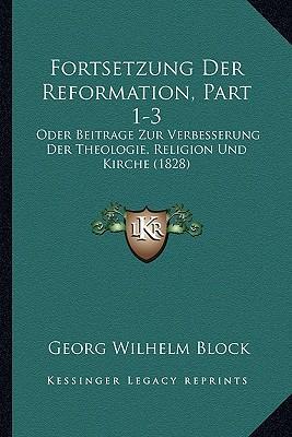 Fortsetzung Der Reformation, Part 1-3