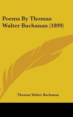 Poems by Thomas Walter Buchanan (1899)
