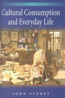 Cultural Consumption and Everyday life (Cultural Studies in Practice)