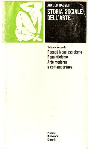 Storia sociale dell'arte. Volume secondo